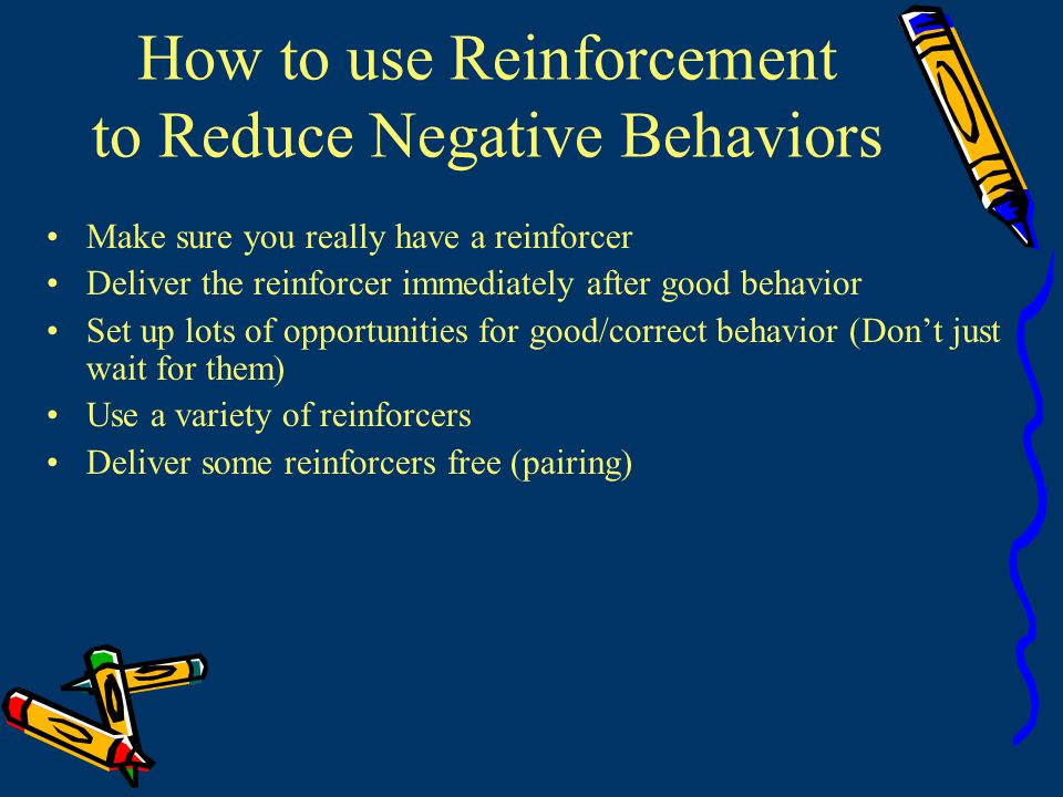 How to use Reinforcement to Reduce Negative Behaviors