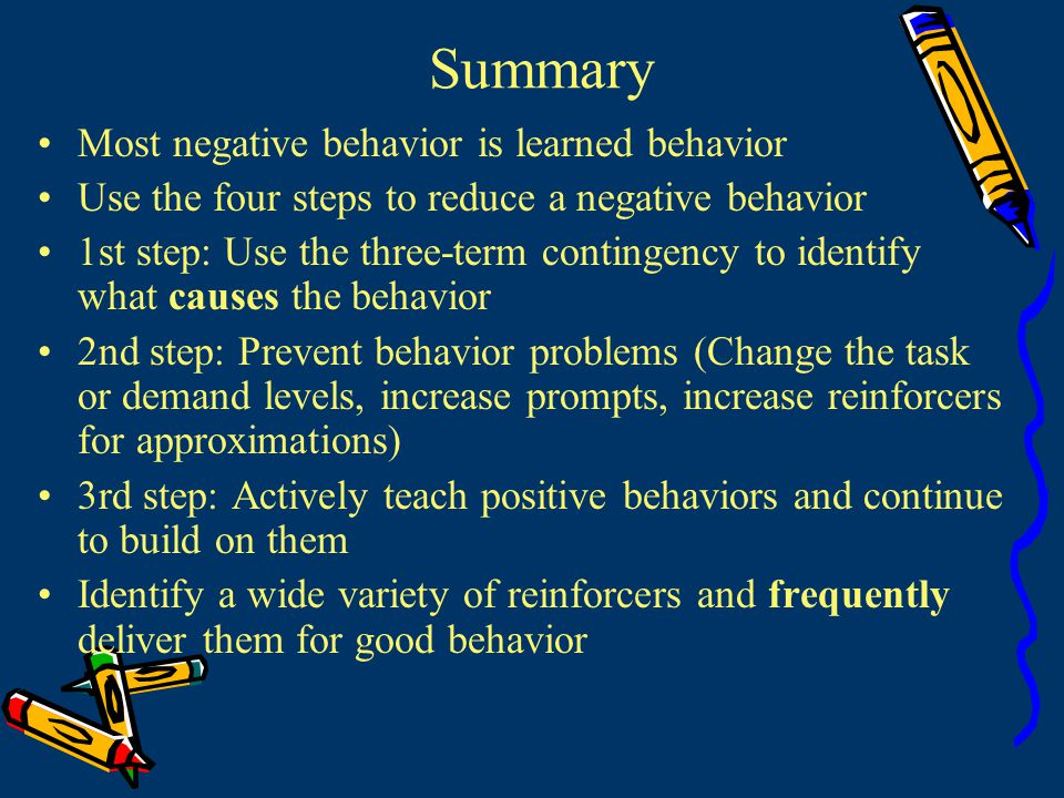 Summary Most negative behavior is learned behavior