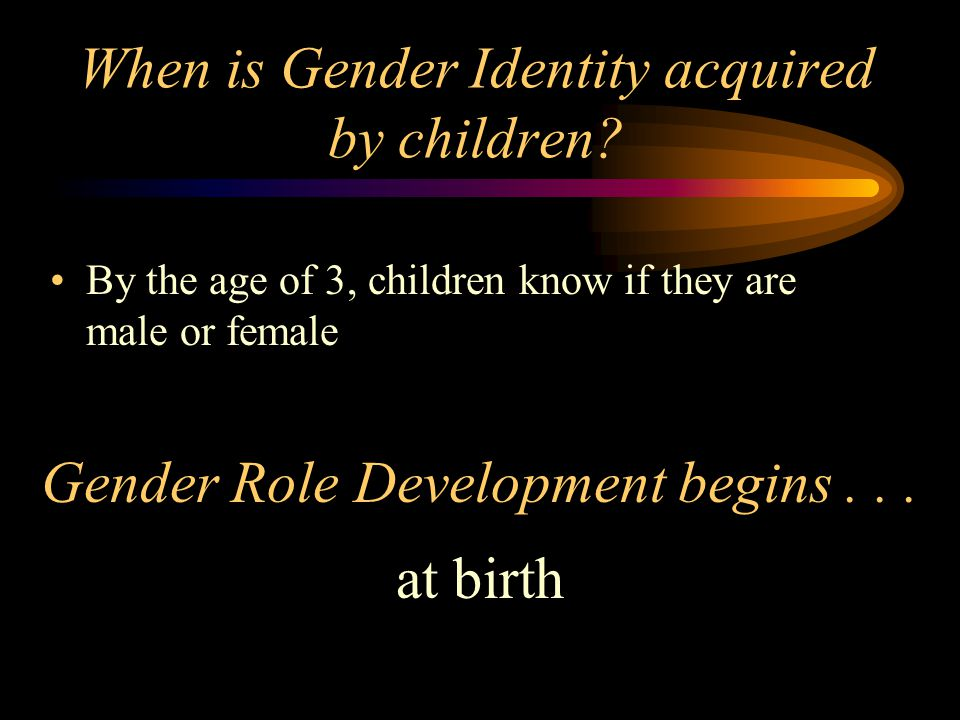 When is Gender Identity acquired by children