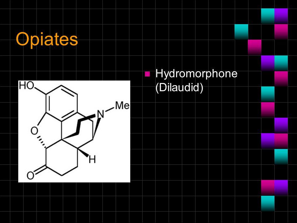 Opiates Hydromorphone (Dilaudid)