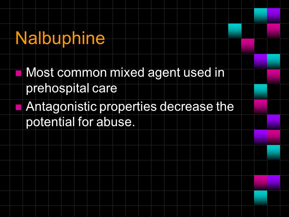 Nalbuphine Most common mixed agent used in prehospital care