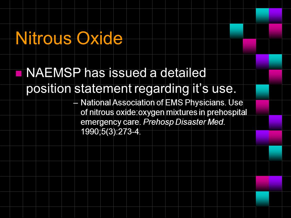 Nitrous Oxide NAEMSP has issued a detailed position statement regarding it's use.
