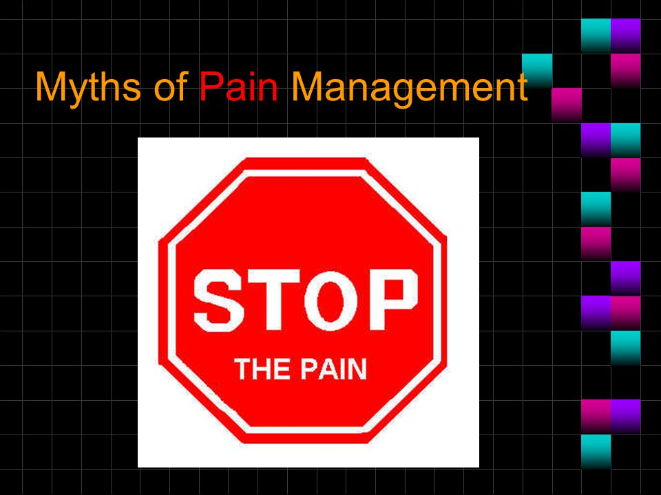 Myths of Pain Management