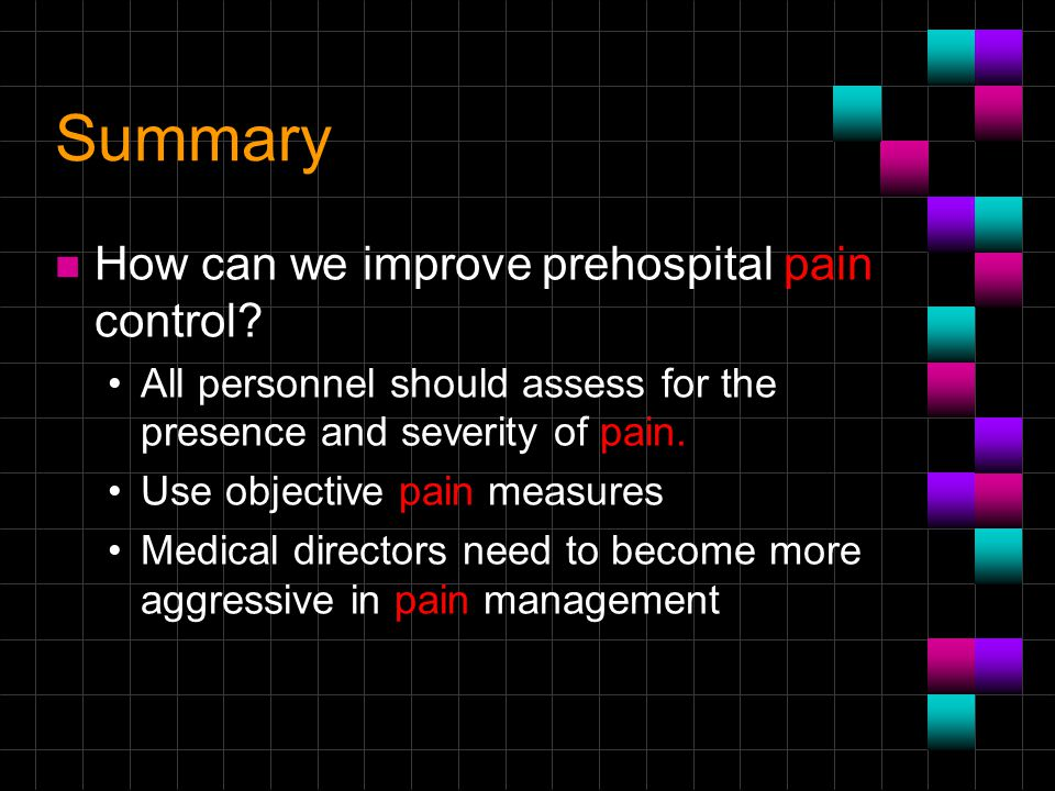 Summary How can we improve prehospital pain control