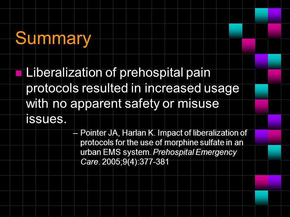 Summary Liberalization of prehospital pain protocols resulted in increased usage with no apparent safety or misuse issues.