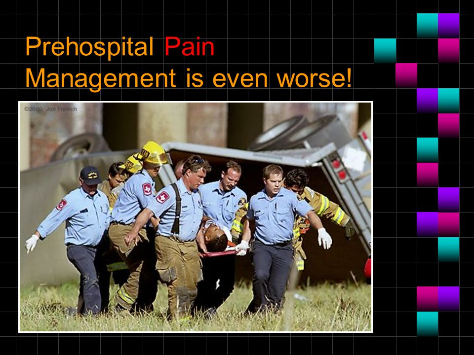 Prehospital Pain Management is even worse!
