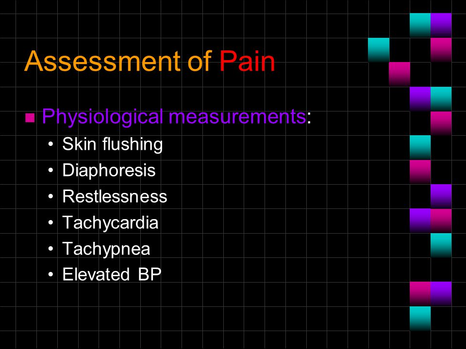 Assessment of Pain Physiological measurements: Skin flushing