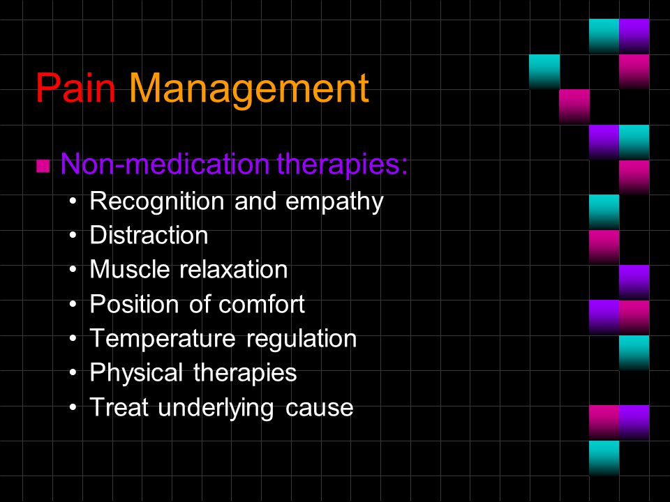 Pain Management Non-medication therapies: Recognition and empathy