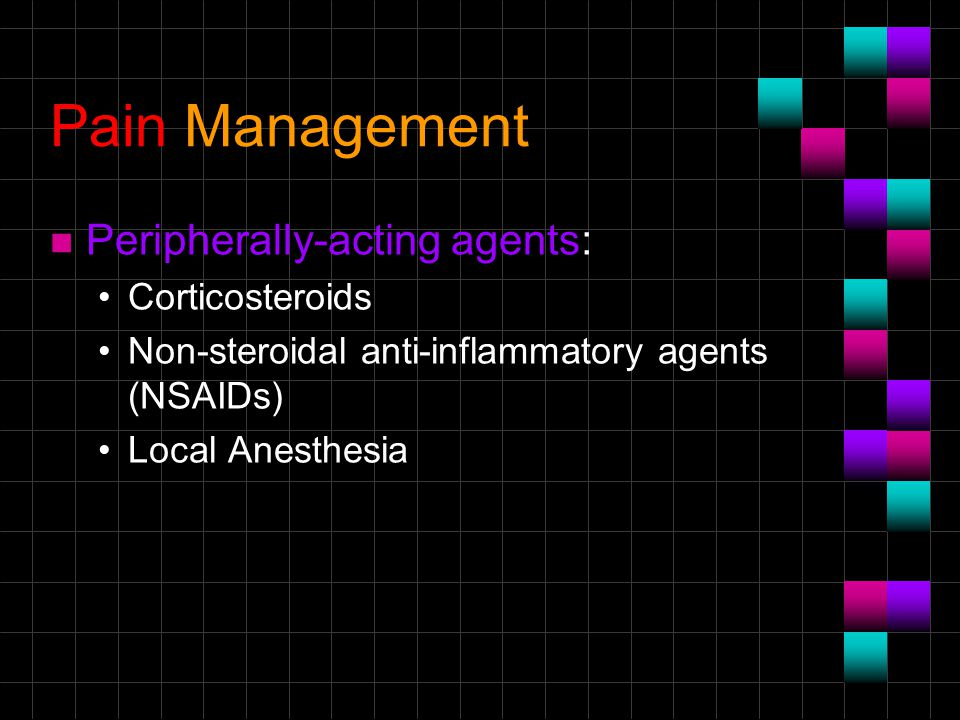 Pain Management Peripherally-acting agents: Corticosteroids