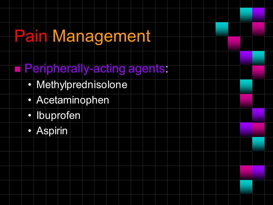 Pain Management Peripherally-acting agents: Methylprednisolone
