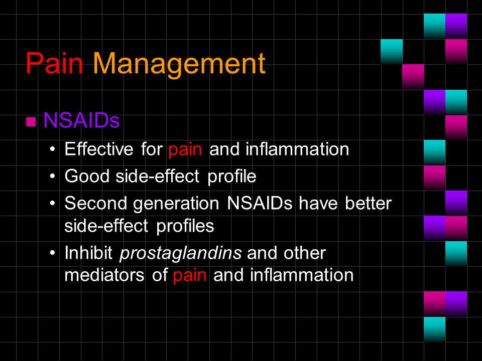 Pain Management NSAIDs Effective for pain and inflammation