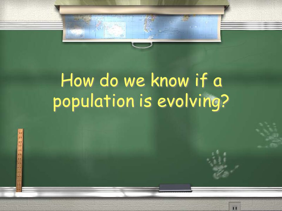 How do we know if a population is evolving