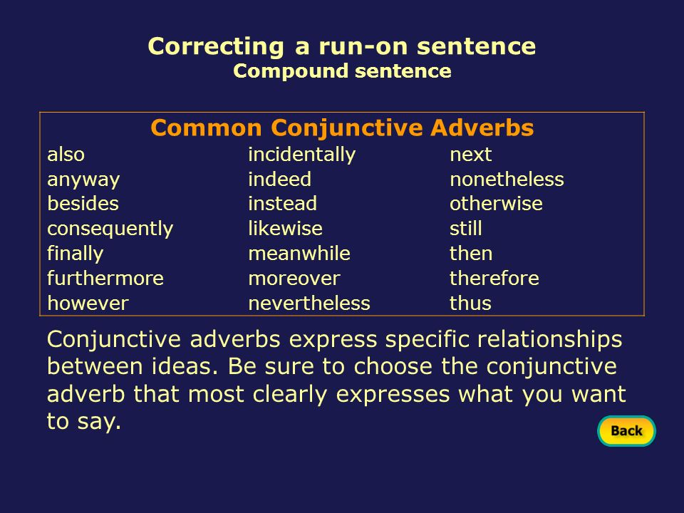 Correcting a run-on sentence Common Conjunctive Adverbs
