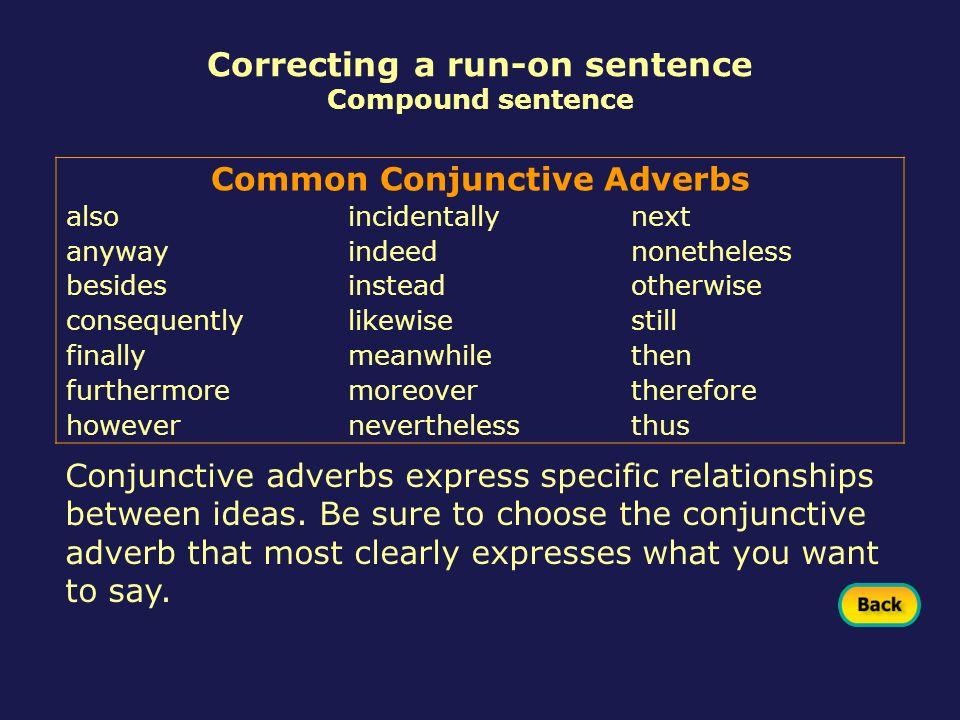 Correcting a run-on sentence Common Conjunctive Adverbs