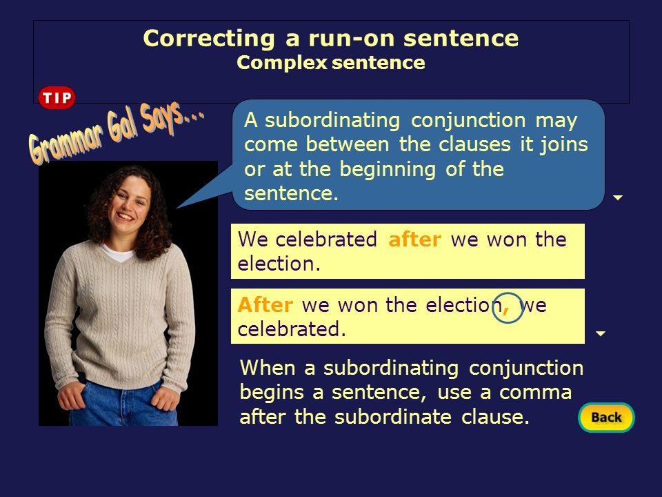 Correcting a run-on sentence Complex sentence