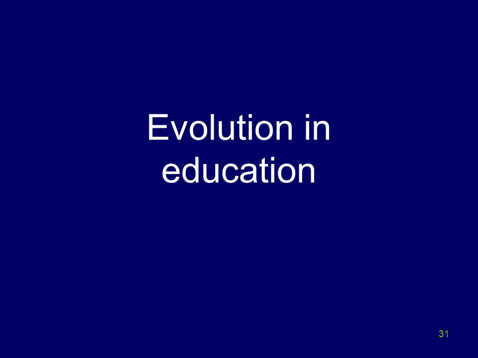 Evolution in education