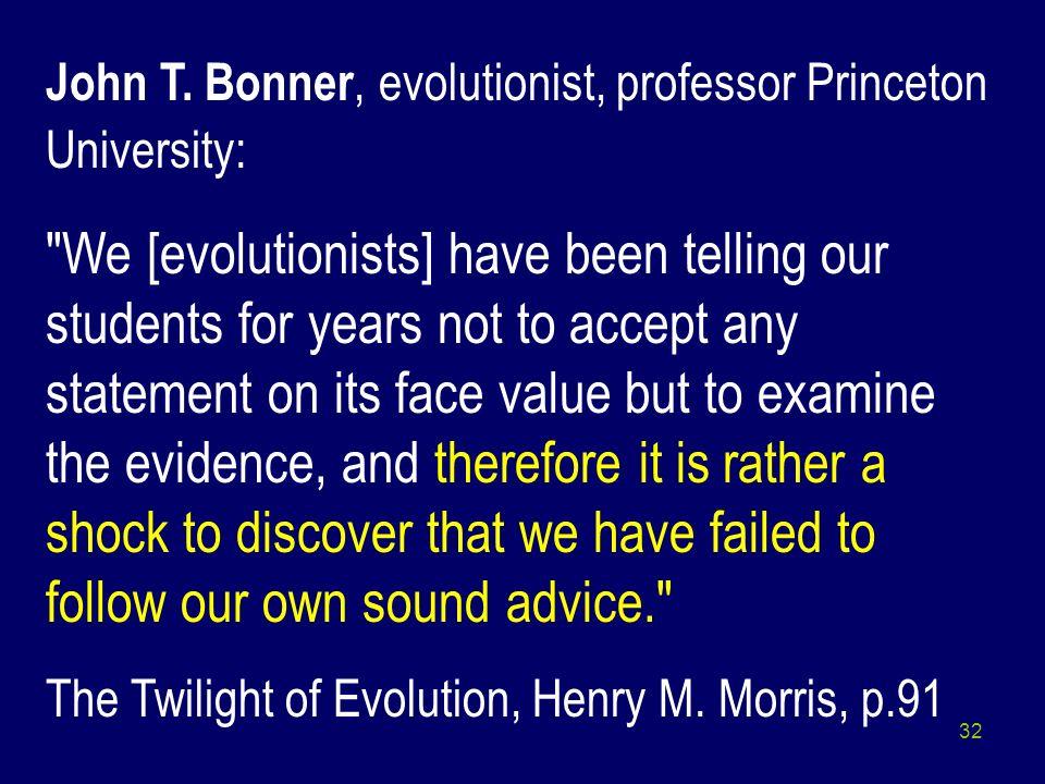 John T. Bonner, evolutionist, professor Princeton University: