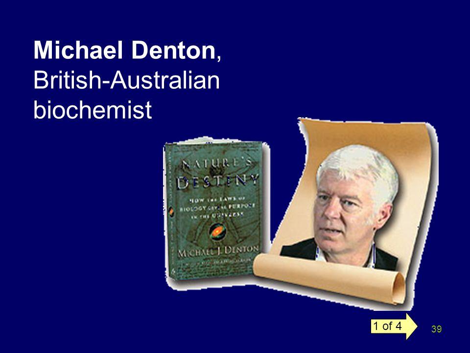 Michael Denton, British-Australian biochemist