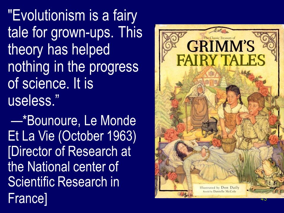 Evolutionism is a fairy tale for grown-ups