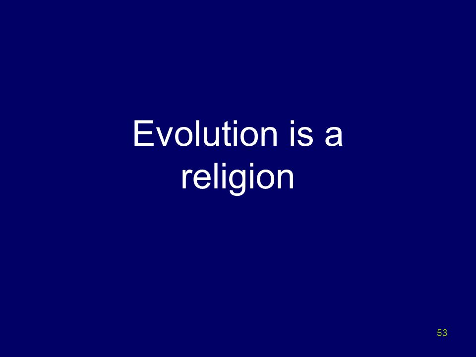 Evolution is a religion