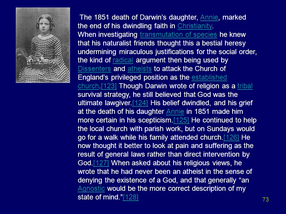 The 1851 death of Darwin's daughter, Annie, marked the end of his dwindling faith in Christianity.