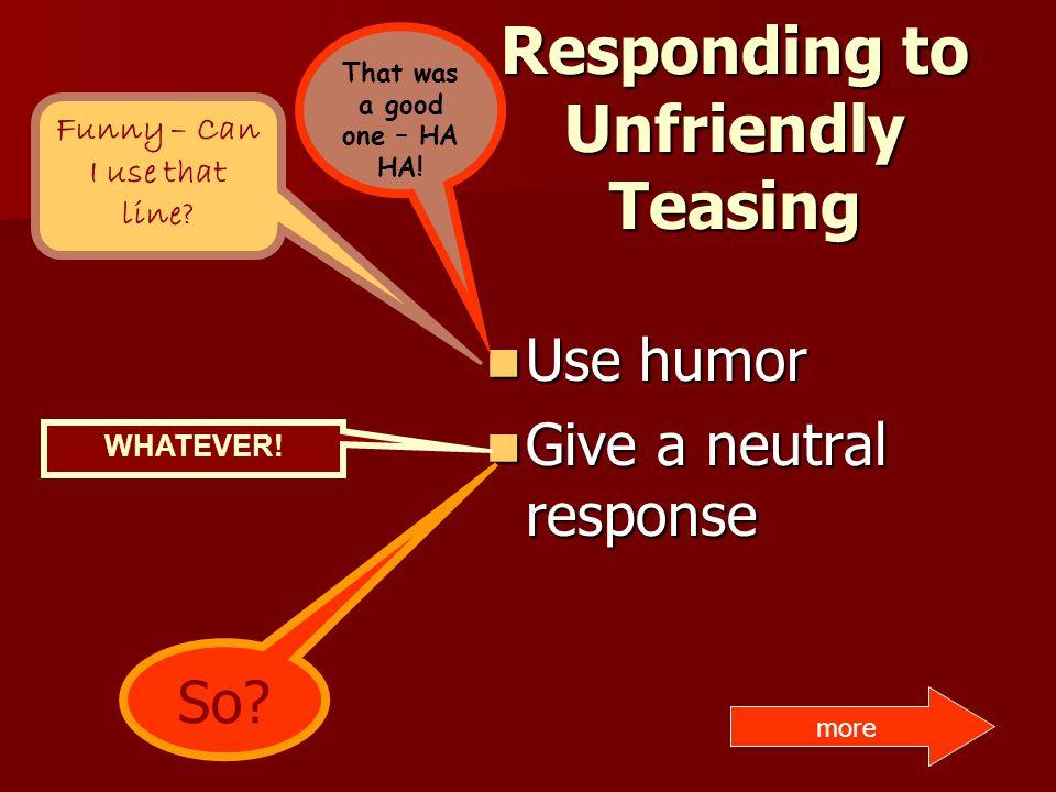 Responding to Unfriendly Teasing