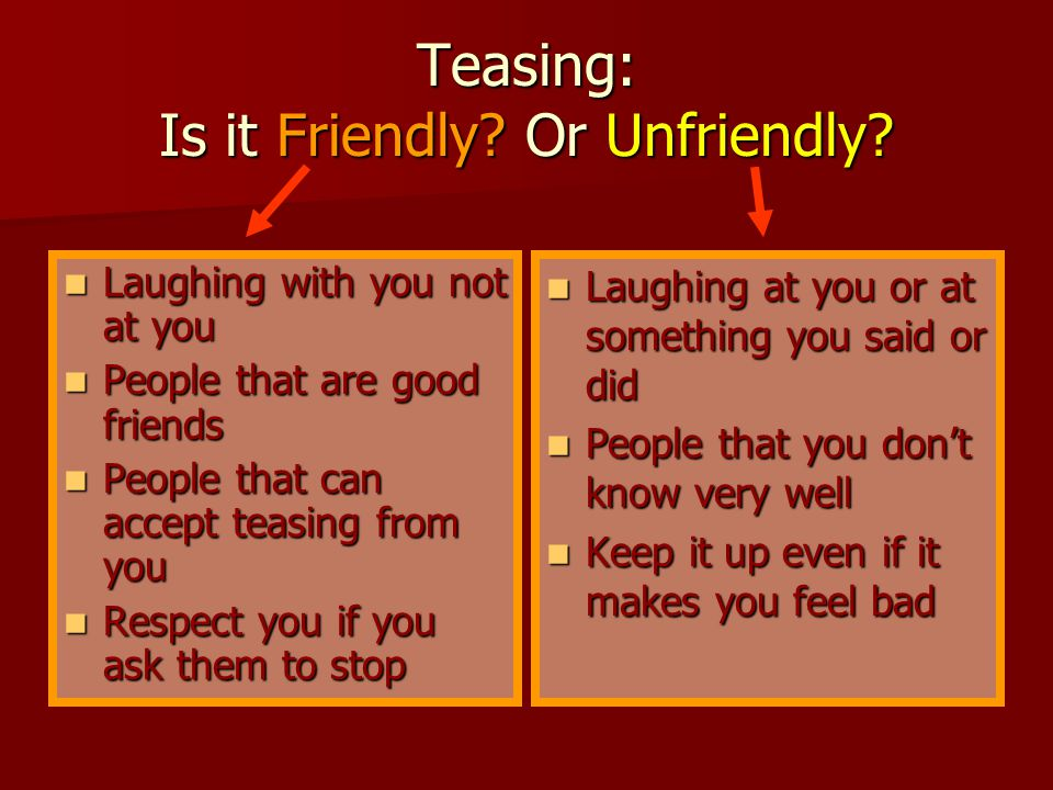 Teasing: Is it Friendly Or Unfriendly