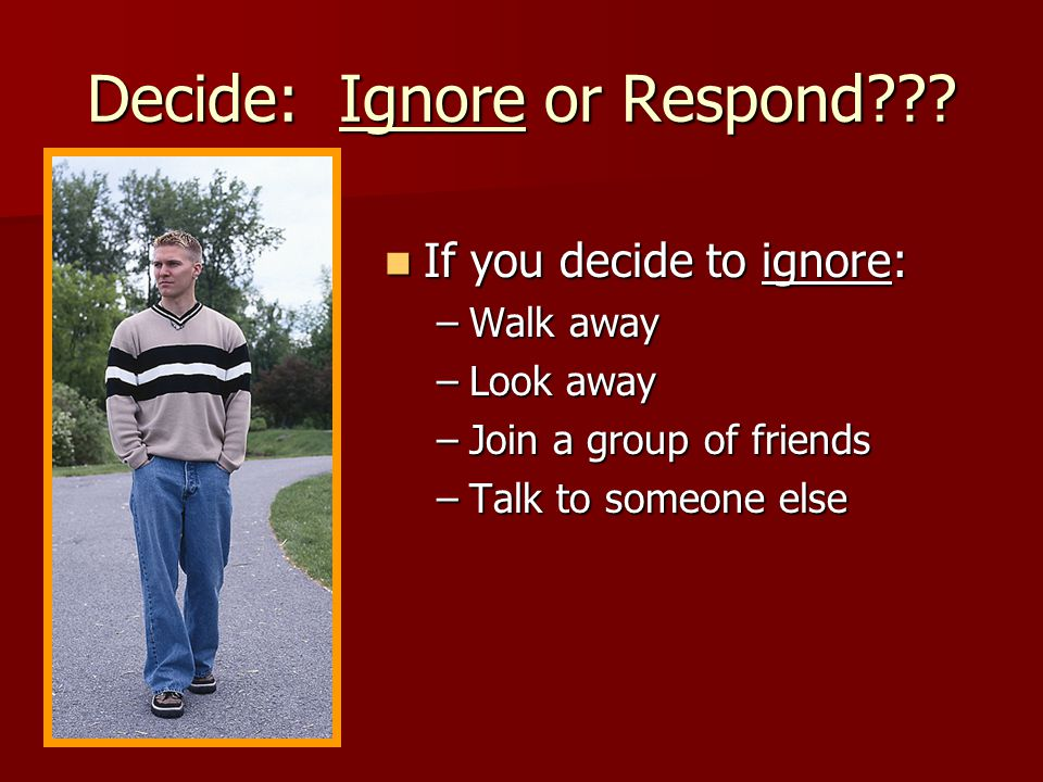 Decide: Ignore or Respond