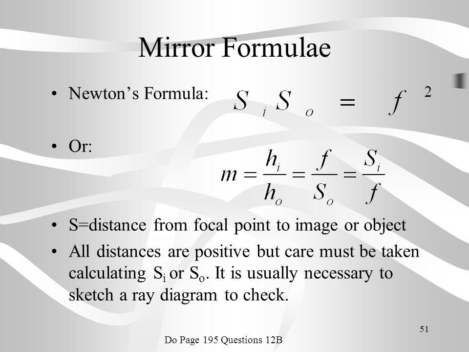 Mirror Formulae Newton's Formula: Or: