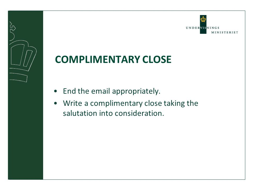 COMPLIMENTARY CLOSE End the email appropriately.