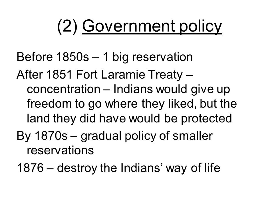 (2) Government policy Before 1850s – 1 big reservation