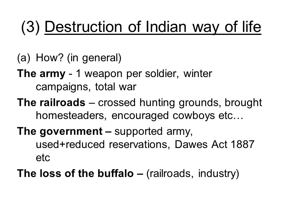 (3) Destruction of Indian way of life