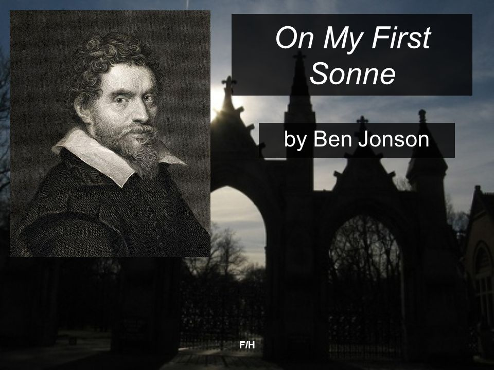 On My First Sonne by Ben Jonson F/H