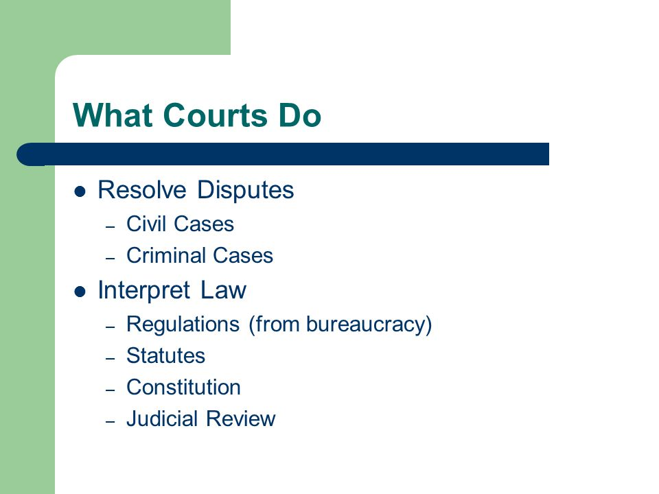 What Courts Do Resolve Disputes Interpret Law Civil Cases