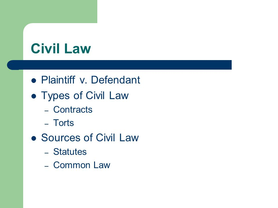 Civil Law Plaintiff v. Defendant Types of Civil Law