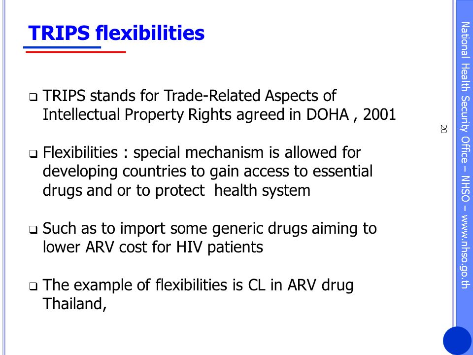 TRIPS flexibilities TRIPS stands for Trade-Related Aspects of Intellectual Property Rights agreed in DOHA , 2001.