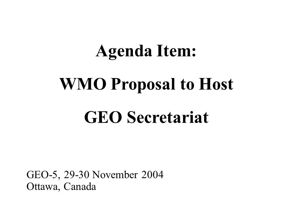 Agenda Item: WMO Proposal to Host GEO Secretariat