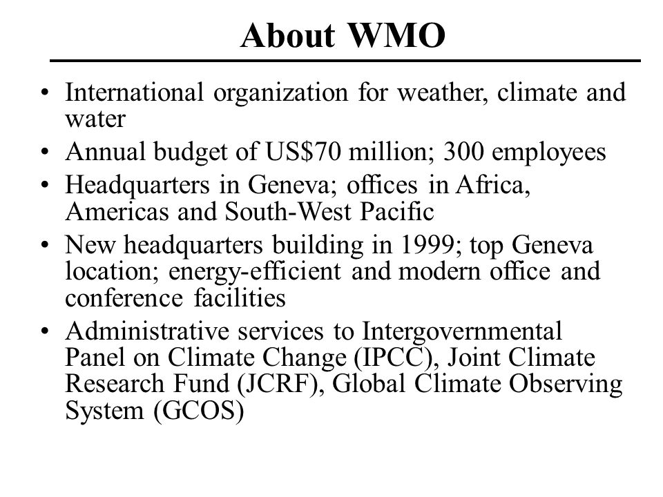 About WMO International organization for weather, climate and water