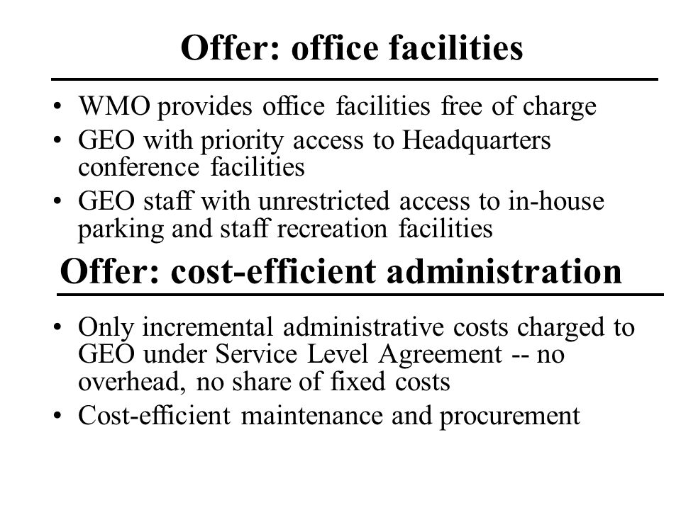 Offer: office facilities Offer: cost-efficient administration