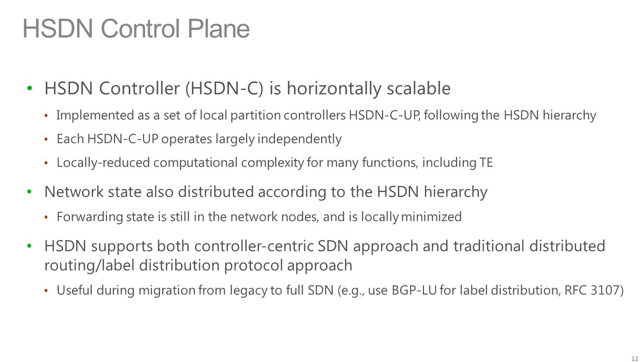 HSDN Control Plane HSDN Controller (HSDN-C) is horizontally scalable
