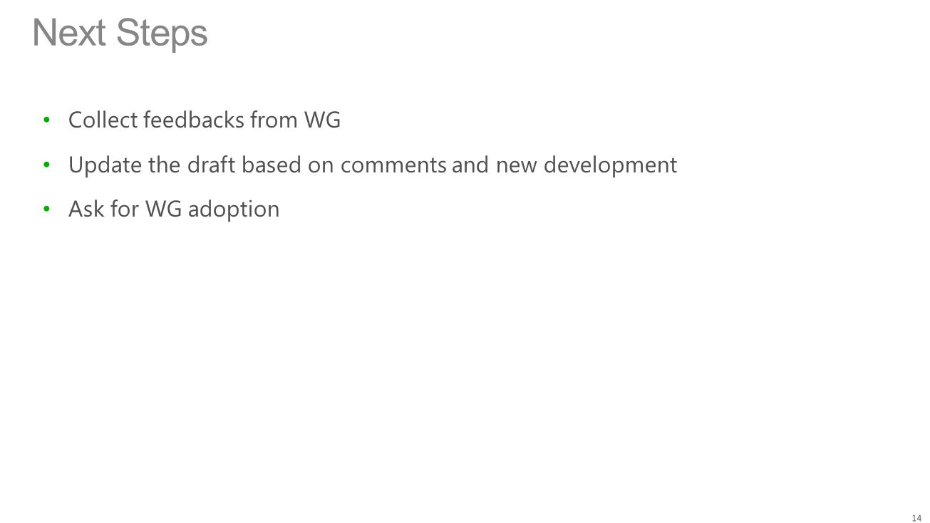 Next Steps Collect feedbacks from WG