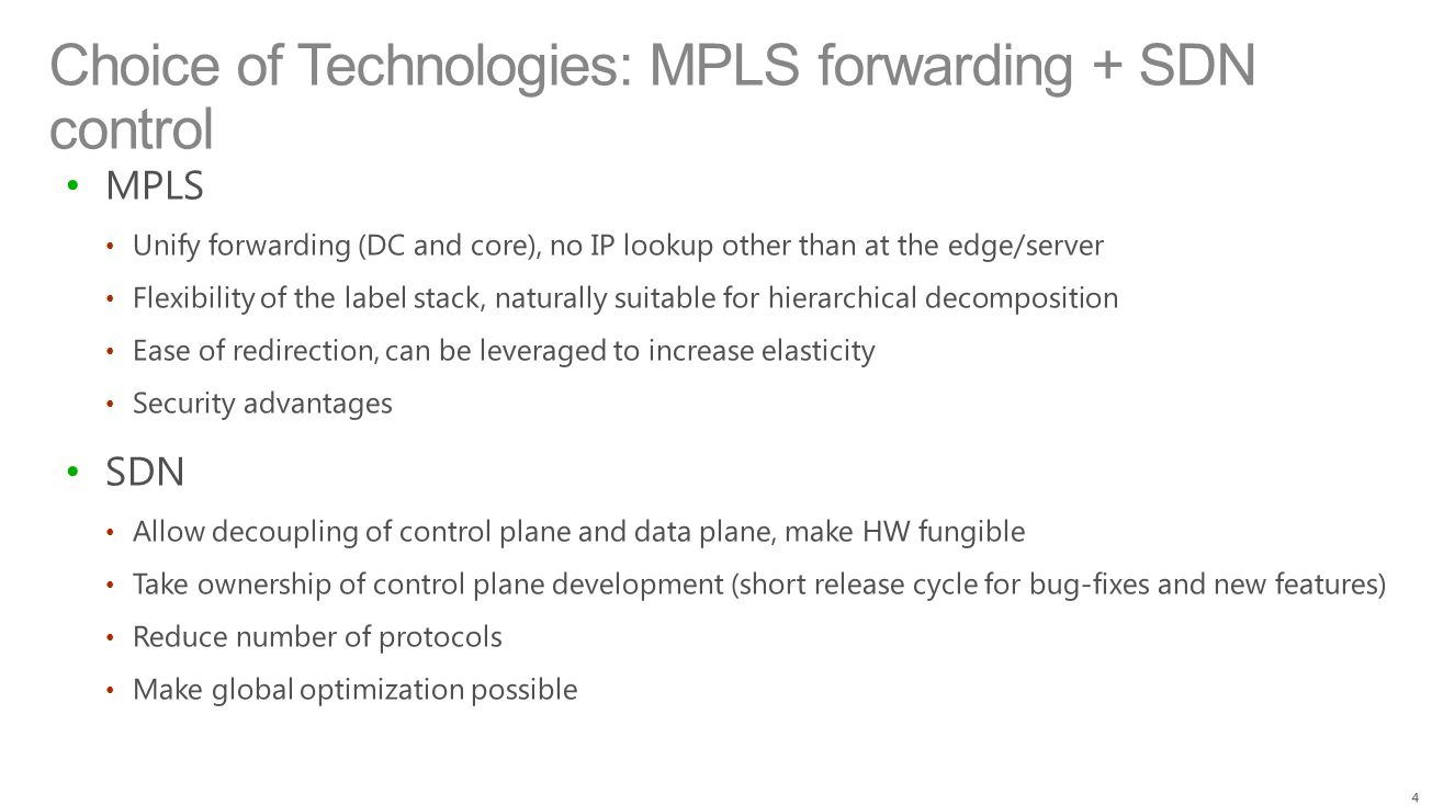 Choice of Technologies: MPLS forwarding + SDN control