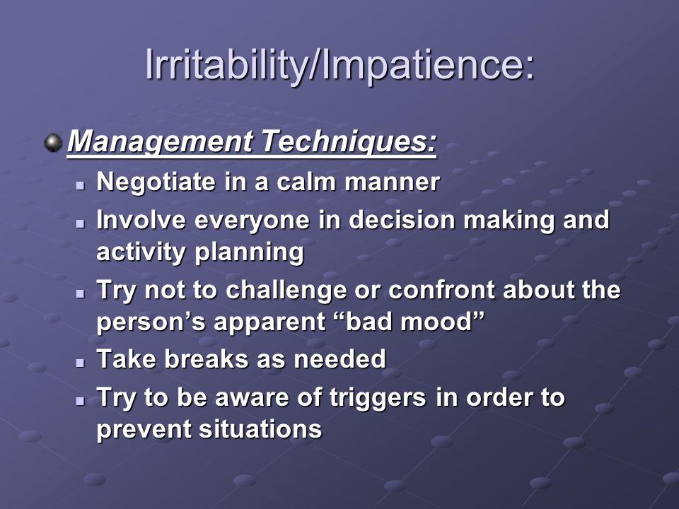 Irritability/Impatience: