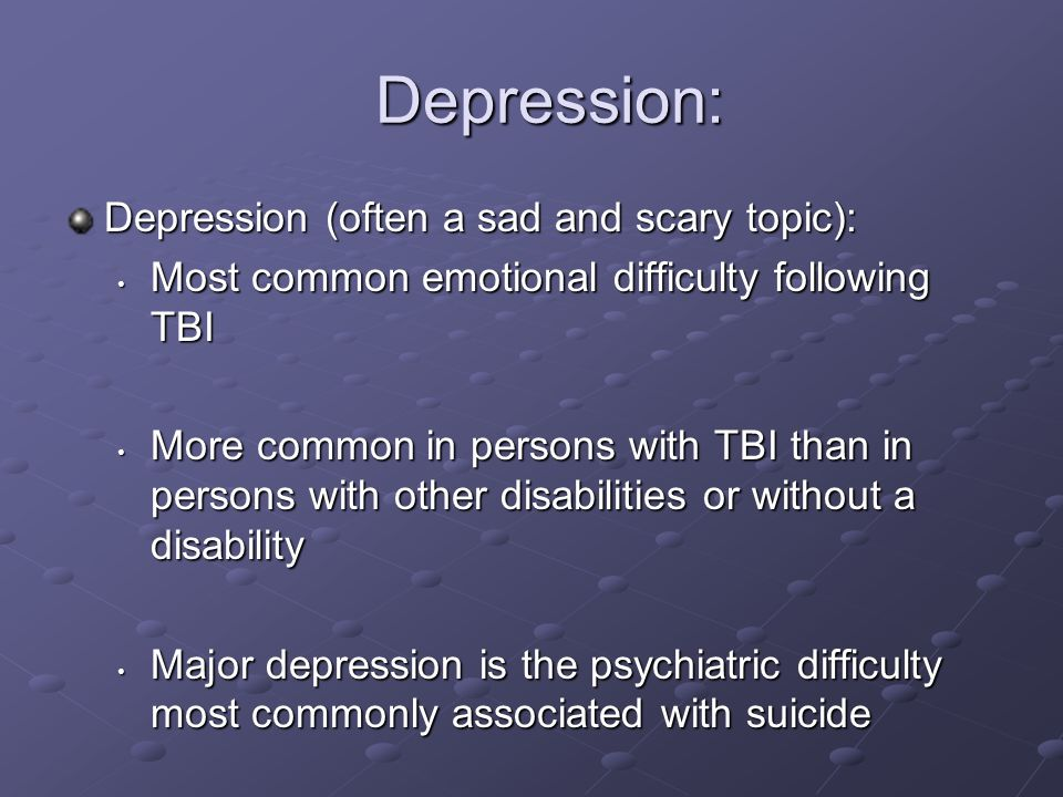 Depression: Depression (often a sad and scary topic):