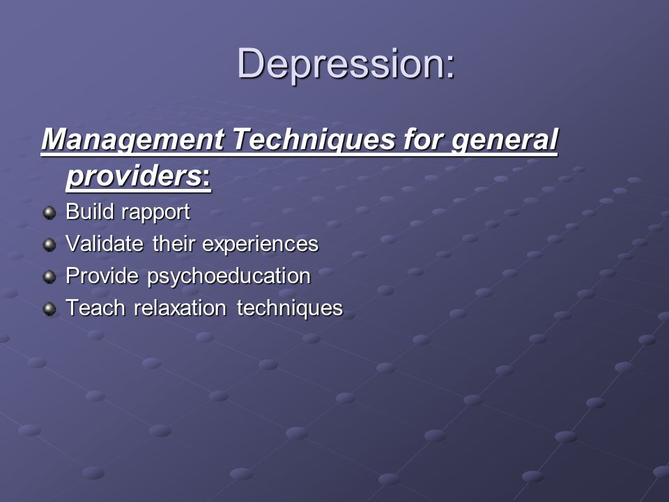 Depression: Management Techniques for general providers: Build rapport