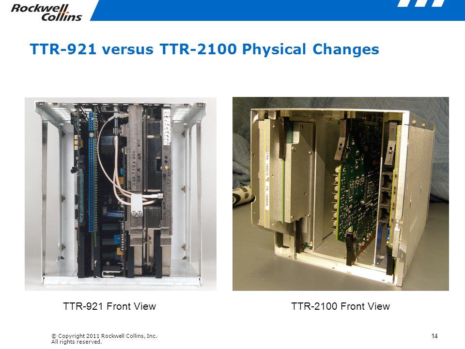TTR-921 versus TTR-2100 Physical Changes