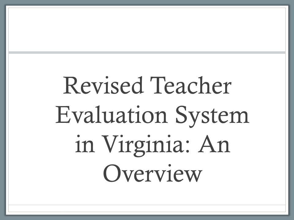 Revised Teacher Evaluation System in Virginia: An Overview
