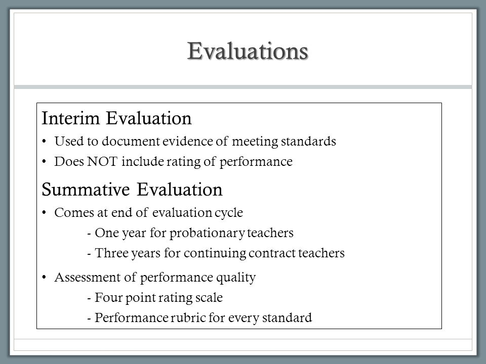 Evaluations Interim Evaluation Summative Evaluation