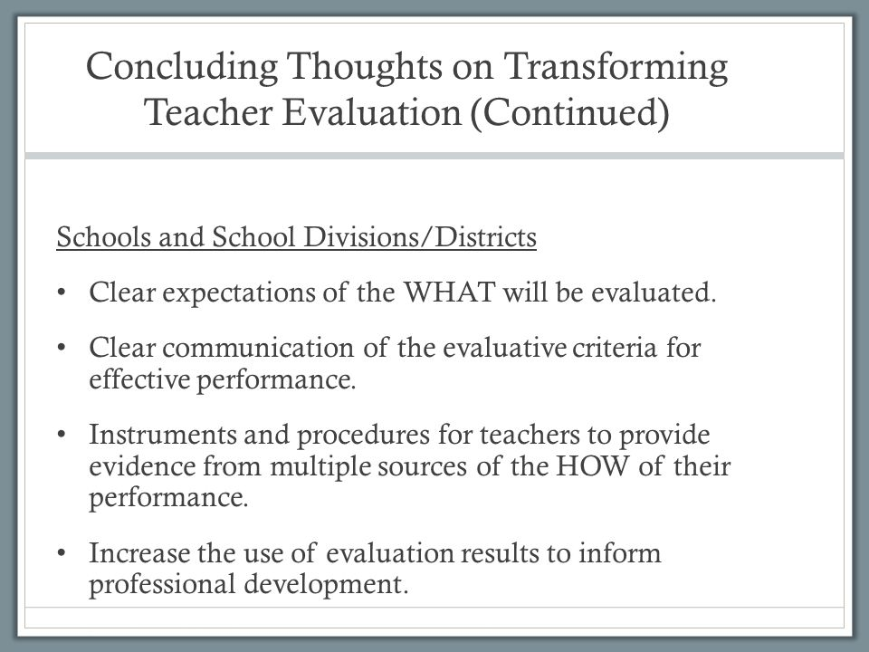 Concluding Thoughts on Transforming Teacher Evaluation (Continued)
