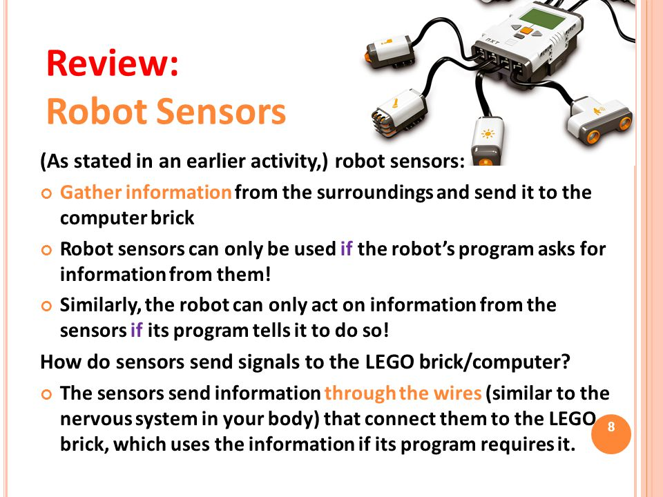 Review: Robot Sensors. (As stated in an earlier activity,) robot sensors: